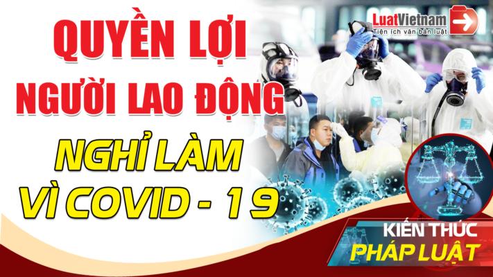 quyen-loi-nguoi-lao-dong-nghi-lam-vi-covid-19